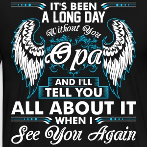 Its Been A Long Day Without You Opa T-Shirts - Men's Premium T-Shirt