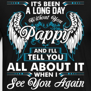 Its Been A Long Day Without You Pappy T-Shirts - Men's Premium T-Shirt