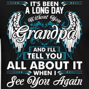 Its Been A Long Day Without You Grandpa T-Shirts - Men's Premium T-Shirt