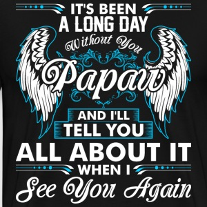 Its Been A Long Day Without You Papaw T-Shirts - Men's Premium T-Shirt