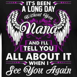 Its Been A Long Day Without You Nana T-Shirts - Men's Premium T-Shirt