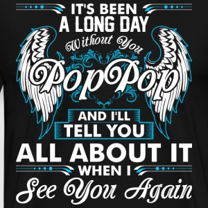 Its Been A Long Day Without You Poppop T-Shirts - Men's Premium T-Shirt