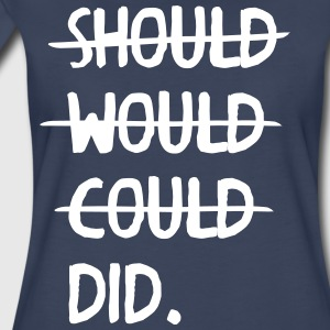 Should Would Could Did T-Shirts - Women's Premium T-Shirt