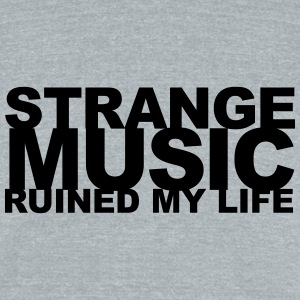 strange music ruined my life - Unisex Tri-Blend T-Shirt by American Apparel