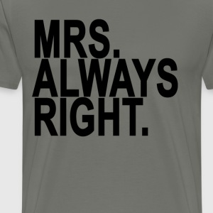 mrs_always_right_tee_ - Men's Premium T-Shirt