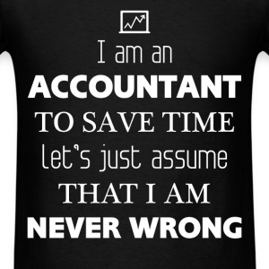 Accountant - Sorry this guy is already taken by a  - Men's T-Shirt