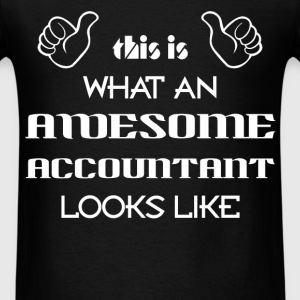 Accountant - This is what an awesome accountant lo - Men's T-Shirt