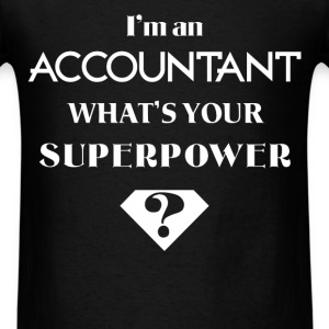 Accountant - I'm an Accountant what's your superpo - Men's T-Shirt