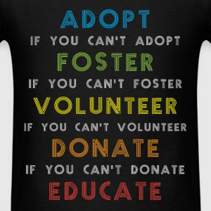 Adoption - Adopt. If you can't adopt foster. If yo - Men's T-Shirt