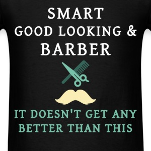 Barber - Smart, good looking & barber. It doesn't  - Men's T-Shirt