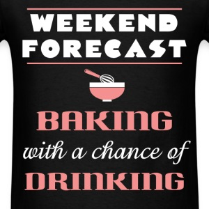 Baking - Weekend forecast. Baking with a chance of - Men's T-Shirt