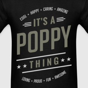 It's a Poppy Thing | T-shirts Gifts - Men's T-Shirt