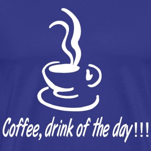 Coffee drink of the day.png T-Shirts - Men's Premium T-Shirt