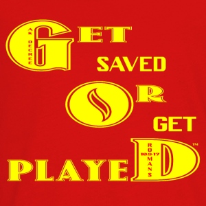 Get Saved Or Get Played - Kids' Premium Long Sleeve T-Shirt