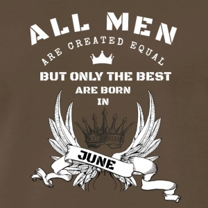 only the best are born in june - Men's Premium T-Shirt