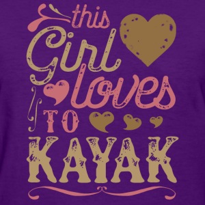 This Girl Loves To Kayak - Kayaking T-Shirts - Women's T-Shirt