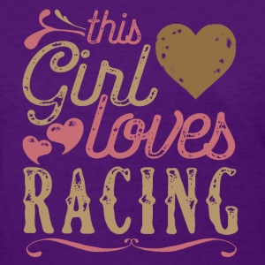 This Girl Loves Racing T-Shirts - Women's T-Shirt