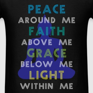 Buddhist - Peace around me. Faith above me. Grace - Men's T-Shirt
