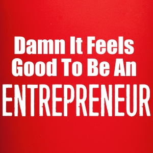 Damn It Feels Good To Be An Entrepreneur - Full Color Mug