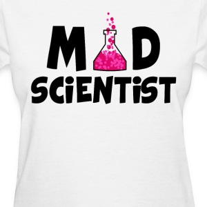 Mad Scientist T Shirt - Women's T-Shirt