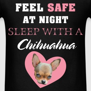 Chihuahua - Feel safe at night. Sleep with a Chihu - Men's T-Shirt