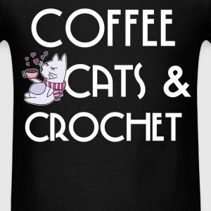 Crochet - Coffee, cats & crochet - Men's T-Shirt