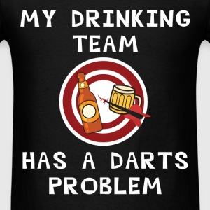 Darts - My drinking team has a darts problem - Men's T-Shirt