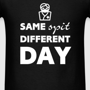 Dentist - Same Spit, Different Day - Men's T-Shirt