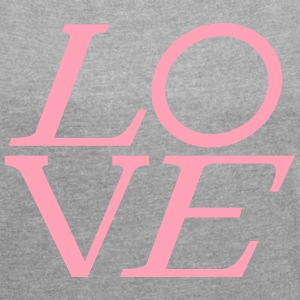 LOVE LOUIS by Tai's Tees - Women´s Roll Cuff T-Shirt