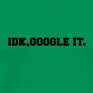 idk,google it. - Men's Premium T-Shirt