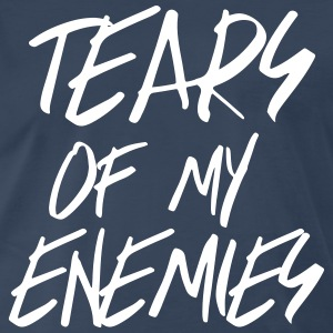 Tears of my enemies T-Shirts - Men's Premium T-Shirt