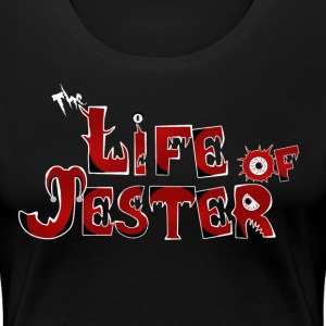 The Life Of Jester - Womens Tee Shirt - Women's Premium T-Shirt