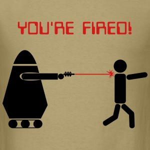 You're fired - Men's T-Shirt