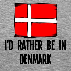 I'd Rather Be In Denmark - Men's Premium T-Shirt