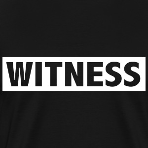 WITNESS T-Shirts - Men's Premium T-Shirt