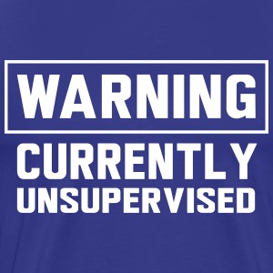 Warning. Currently unsupervised T-Shirts - Men's Premium T-Shirt