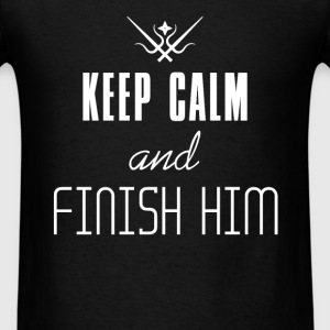 Keep Calm - Keep Calm and finish him - Men's T-Shirt