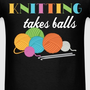 Knitting - Knitting takes balls - Men's T-Shirt