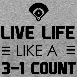 Life life like a 3-1 count T-Shirts - Men's Premium T-Shirt