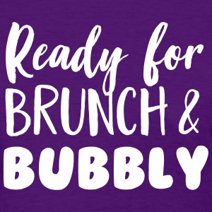 Ready for brunch and bubbly T-Shirts - Women's T-Shirt
