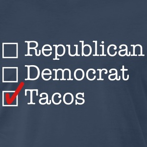 Republican. Democrat. Tacos T-Shirts - Men's Premium T-Shirt