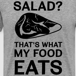 Salad? That's what my food eats T-Shirts - Men's Premium T-Shirt