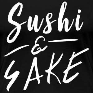Sushi and Sake T-Shirts - Women's Premium T-Shirt