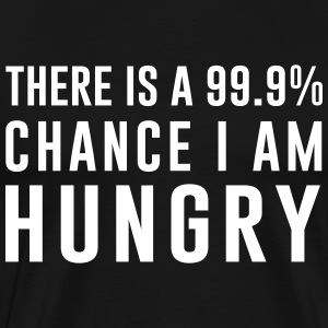 There is a 99% chance I am hungry T-Shirts - Men's Premium T-Shirt