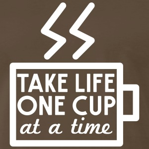 Take life one cup at a time T-Shirts - Men's Premium T-Shirt