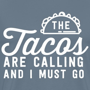 The tacos are calling and I must go T-Shirts - Men's Premium T-Shirt