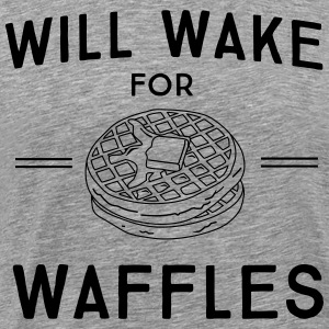 Will wake for waffles T-Shirts - Men's Premium T-Shirt