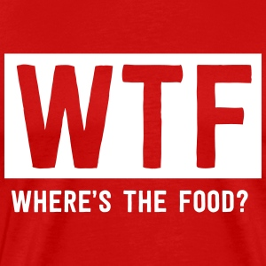 WTF Where's the food? T-Shirts - Men's Premium T-Shirt