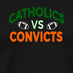 Catholics vs Convicts - Men's Premium T-Shirt