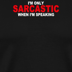 Sarcastic Speaking - Men's Premium T-Shirt